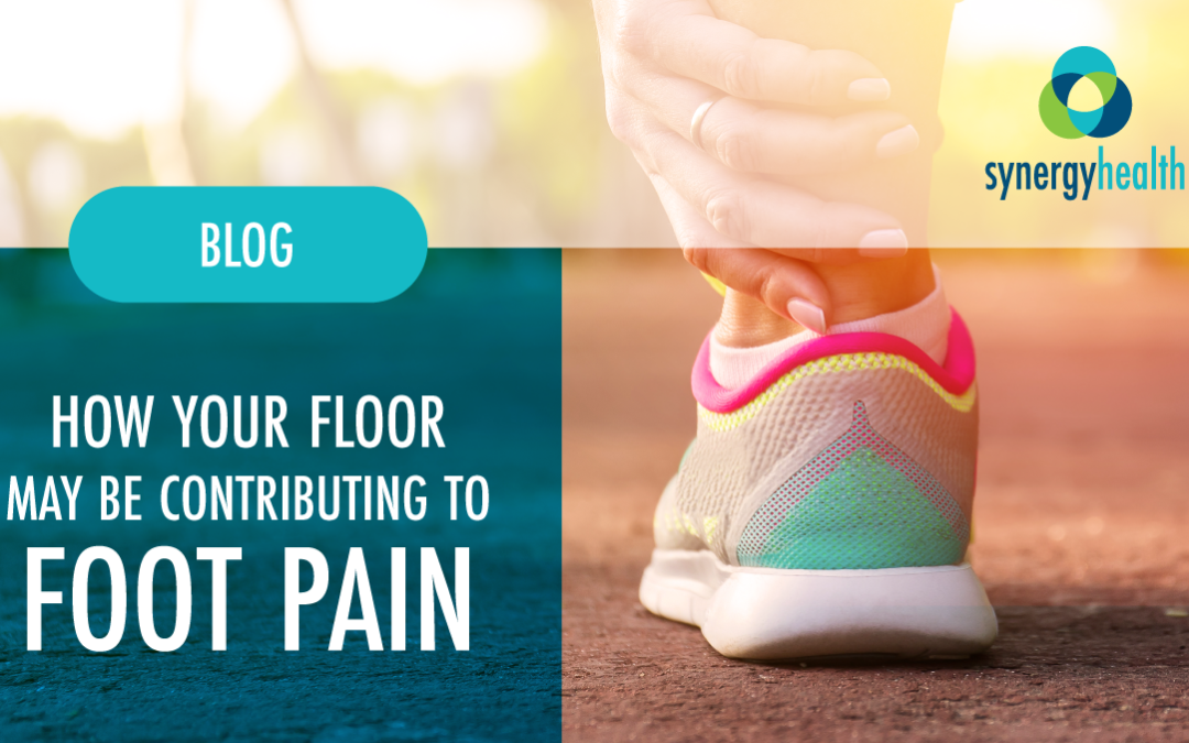 How Your Floor May Be Contributing to Foot Pain