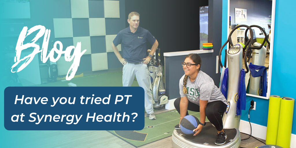Have you Tried Physical Therapy At Synergy Health?