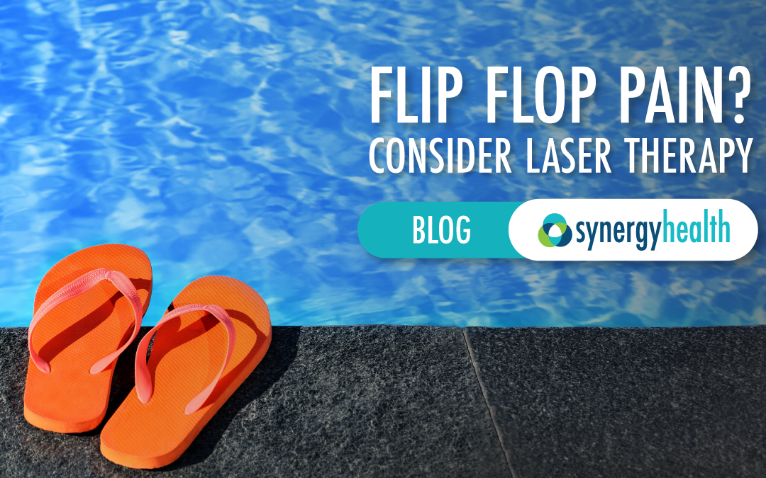 Flip Flop Pain? Consider Laser Therapy