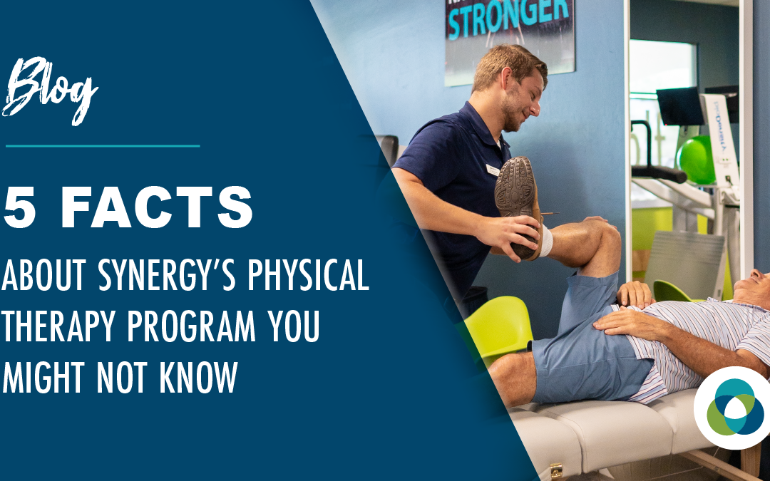 5 Facts about Synergy's Physical Therapy Program You Might Not Know